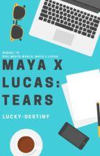 Maya x Lucas: Tears by lucky-destiny