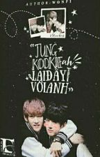 [Shortfic]Jungkookie À!! Lại Đây Với Anh!! by WonPi_HHs9994