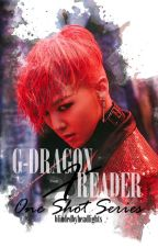 G-Dragon X Reader || One Shots by blindedbyheadlights