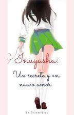 Inuyasha: Un secreto y un nuevo amor by ShiemiMiau