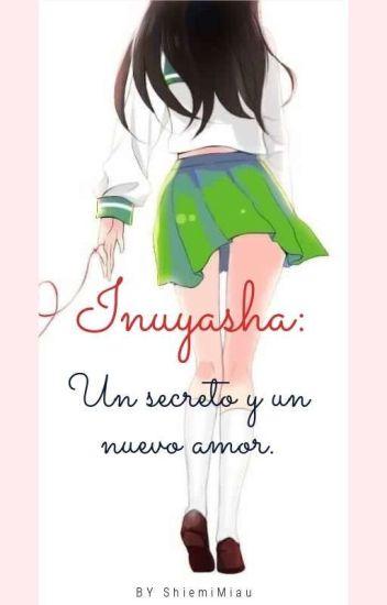Inuyasha: Un secreto y un nuevo amor