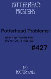 Potterhead problems by bookwormry