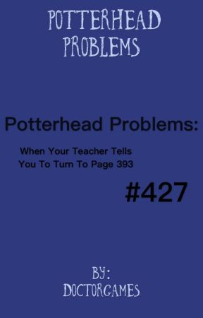 Potterhead problems by doctorgames
