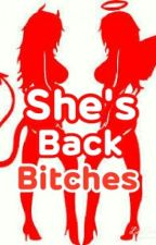 She's Back Bitches. by huskylover120801
