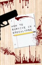 How to survive in a apocalypse by adrianjoeljaspa
