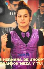La hermana de Snoopy (Brandon Meza y Tu) 2 temporada by Iraish14