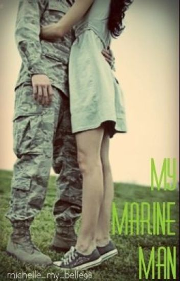 My Marine Man *Editing Time!*