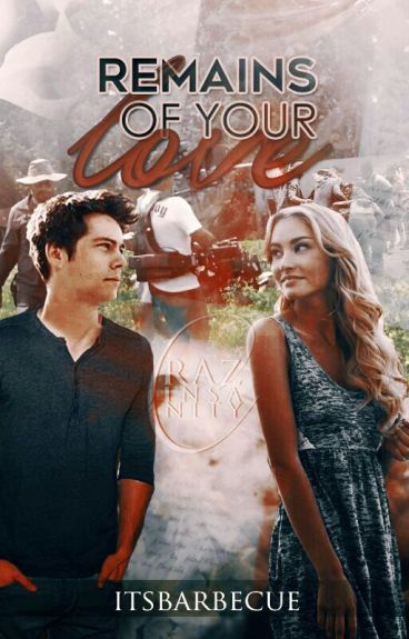 Remains Of Your Love |Dylan O'Brien|