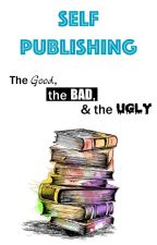 Self publishing - The good, the bad and the ugly. by ReganUre