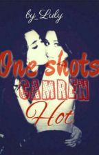 One shot hot [Camren]  by JustLuly