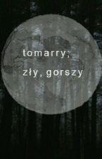 Zły, Gorszy.|| Tomarry by Grellus