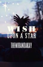 Wish Upon A Star by TheMirandaKay