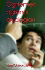 Öğretmen Öğrenci Diyalogları by seyit2866