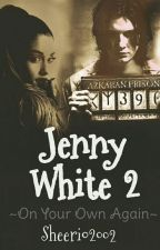 •Jenny White 2• ~ On Your Own Again by Sheerio2002