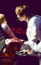 MY LOVE (One-Shot EunHae) by OnlySJOnlyELF