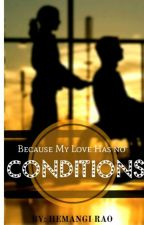 Because My Love Has No CONDITIONS #YourStoryIndia #JustWriteIt by HemangiRao