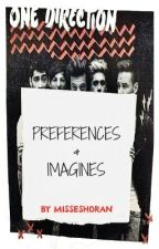 1D ***one direction preferences and imagines***1D by MissFand0m