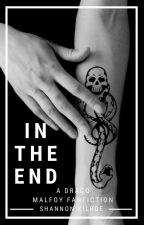 In The End by slythieprincess02