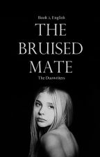 The Bruised Mate | English Version | Slow Update's by the-Duowriters