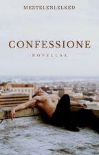 Confessione •Novellák• [Befejezett] by PeterVirag
