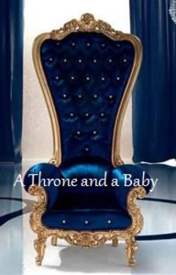 A Throne and a Baby