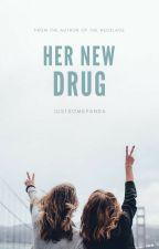 Her new drug (Voltooid) by TessVids