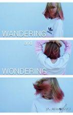 Wandering & Wondering by princessphxebe