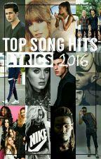 Top Song Hits Lyrics [2015-2016] by LeiLeii
