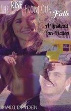 The Rise from Our Falls | A Linstead Fan Fiction by MadiDryden