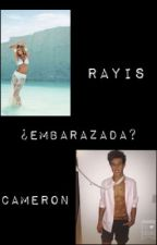 Embarazada - Cameron Dallas & Rayis- by PamelaDeCanela