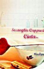 Secangkir Cappucino Cinta by nadya2216
