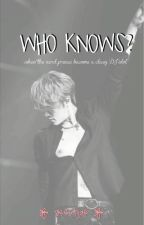 Who Knows? by veectjae