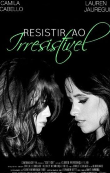 Camren - Resistir ao Irresistível