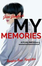 My Memories (BTS Jungkook Fanfiction) by AyuAliNess223