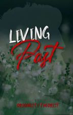 ☆ Living Past ☆ (Raura) by OriginalityRules
