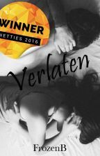 Verlaten. (18+)  (#netties2016) by FrozenB