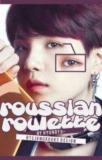 [✔] Russian Roulette - 민윤기  by biskutjimin