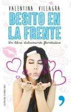 ♡ Valentina Villagra • BESITO EN LA FRENTE (Completo) ♡ by PauNova
