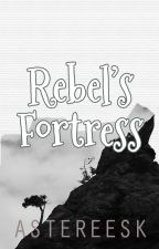 Rebel's Fortress [Book I of S & L Trilogy] by asteREEsk
