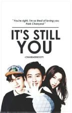 It's Still You by -chanbaekbooty