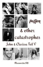 Love and other catastrophes (John Und Clarissa V) by Moonwriter98