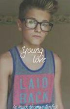 Young Love (A Mark Thomas Fanfic) by itscolleen01