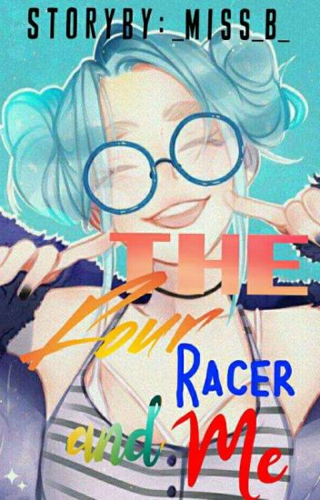 The Four Racer and Me | Completed