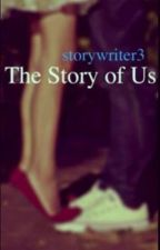 The Story Of Us by storywriter3