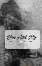 You And My by OcchiDolci200