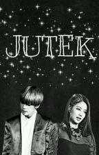 Si Jutek Pacarku (Complete) by Ree_tydy