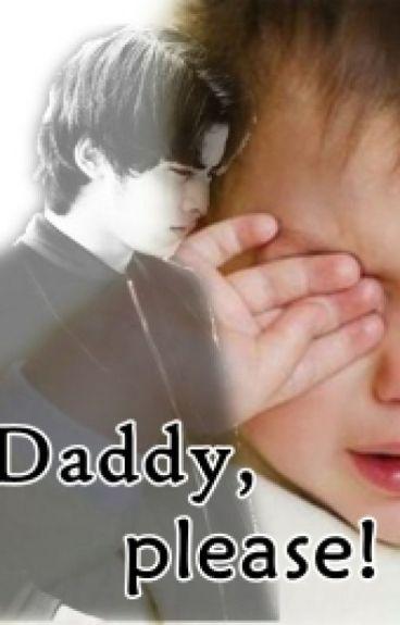 Daddy, Please! [E N D]