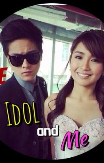 The Idol And Me <3 [KathNiel]