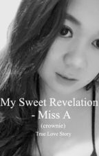 My Sweet Revelation - Miss A (TrueStory) by itsmhemissA