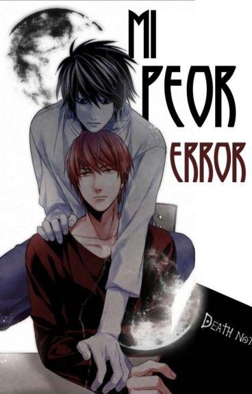 Mi Peor Error (Light x  L Lawliet)